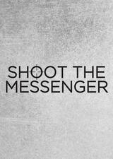 Shoot the Messenger - Poster