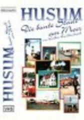 Husum - Die bunte Stadt am Meer