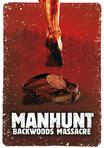 Manhunt - Backwoods Massacre