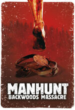 Manhunt - Backwoods Massacre Poster