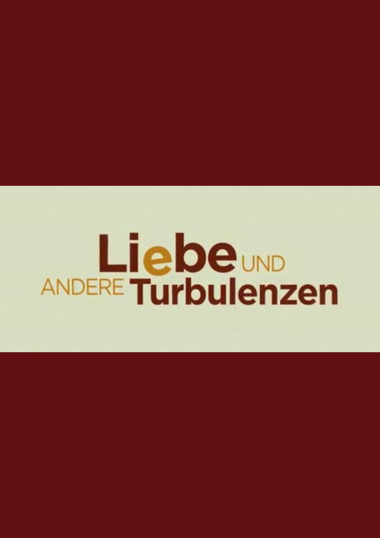 Liebe Und Andere Turbulenzen Stream
