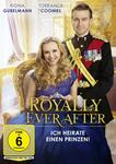 Royally Ever After - Ich heirate einen Prinzen!