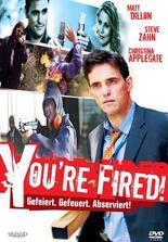 You're Fired! - Du bist gefeuert!