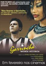 Garrincha: Estrela Solitaria - Garrincha, der einsame Stern