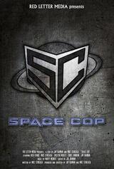 Space Cop - Poster