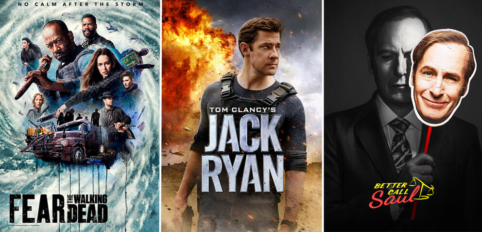 Fear the Walking Dead/Tom Clancy's Jack Ryan/Better Call Saul