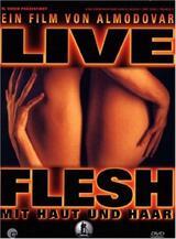Live Flesh - Mit Haut und Haar - Poster