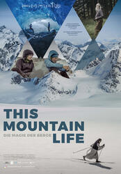 This Mountain Life - Die Magie der Berge Poster