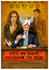 Kill Me Today, Tomorrow I'm Sick! - Poster