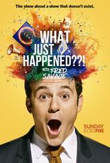 What Just Happened??! With Fred Savage - Poster