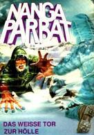 Nanga Parbat - Das weiße Tor zur Hölle