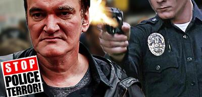 Tarrantino hasst Polizisten!