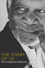 Morgan Freeman's The Story of Us - Poster