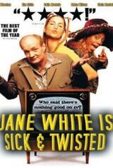 Jane White Is Sick & Twisted - Poster