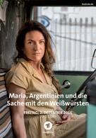 Maria, Argentinien und die Sache mit den Weißwürsten