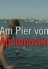 Am Pier von Apolonovka