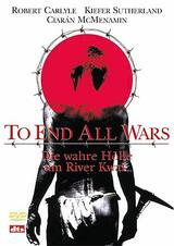To End All Wars - Die wahre Hölle am River Kwai - Poster