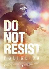 Do Not Resist - Police 3.0 - Poster