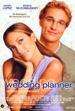 Wedding Planner - Verliebt, verlobt, verplant Poster