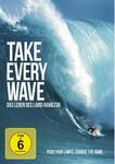 Take Every Wave: Das Leben des Laird Hamilton