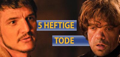 Die 5 heftigsten Tode in Game of Thrones
