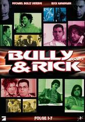 Bully & Rick