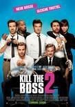 Kill the boss 2 poster