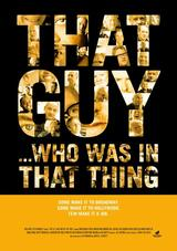That Guy... Who Was in That Thing - Poster