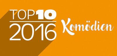 Top 10 der besten Komödien 2016