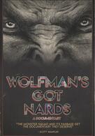 Wolfman's Got Nards