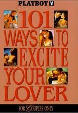 Playboy: 101 Ways to Excite Your Lover