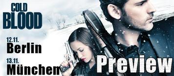 Auf zur Preview von Cold Blood in Berlin und München