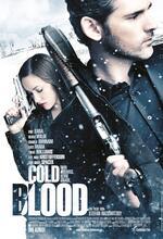 Cold Blood - Kein Ausweg, keine Gnade Poster