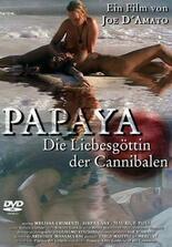 Papaya - Die Liebesgöttin der Kannibalen
