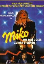 Miko - Aus der Gosse zu den Sternen