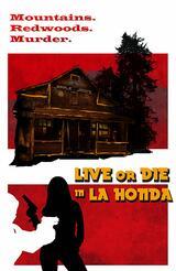 Live or Die in La Honda - Poster