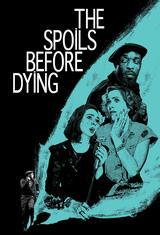 The Spoils Before Dying - Poster