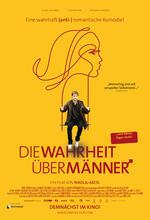 Die Wahrheit über Männer - Eine Anti-Romantische Komödie Poster