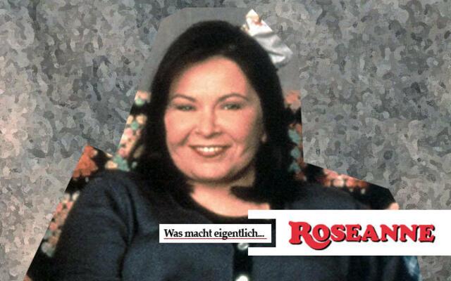 Was macht eigentlich Roseanne?
