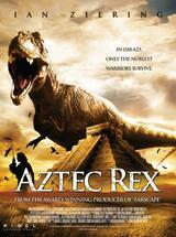 Aztec Rex - Bestie aus der Urzeit - Poster