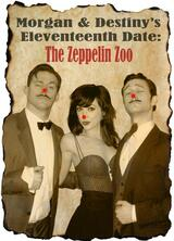 Morgan and Destiny's Eleventeenth Date: The Zeppelin Zoo - Poster