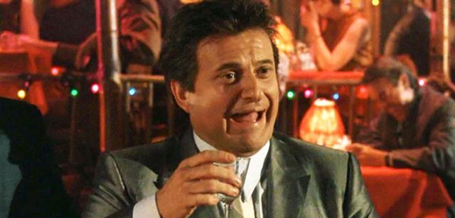 Joe Pesci in Goodfellas