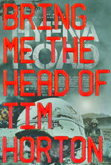 Bring Me the Head of Tim Horton - Poster