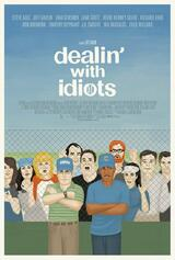Dealin' with Idiots - Poster