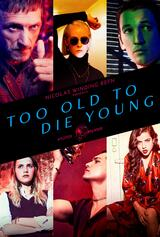 Too Old To Die Young - Poster