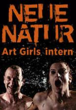 Neue Natur - Art Girls intern