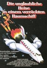 Die unglaubliche Reise in einem verrückten Raumschiff Poster