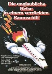 Die unglaubliche Reise in einem verrückten Raumschiff