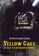Yellow Cake: Die Lüge von der sauberen Energie