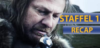 Game of Thrones Staffel 1 im Video-Recap